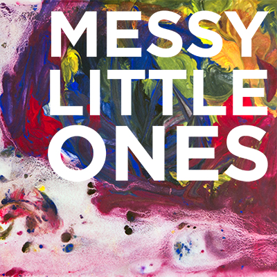 Messy Little Ones