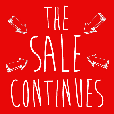 OUR SALE CONTINUES