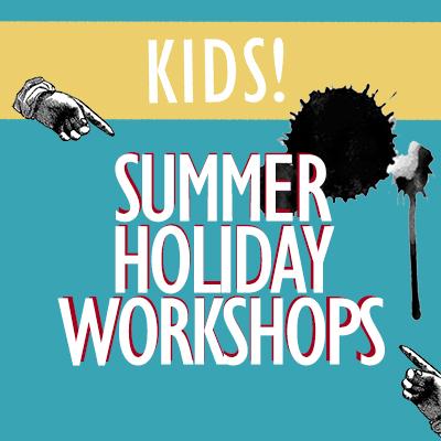 Kids Summer Holiday Workshops