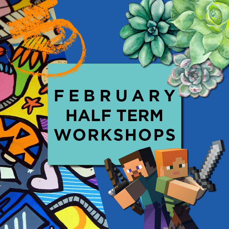 Feb Half Term Workshops